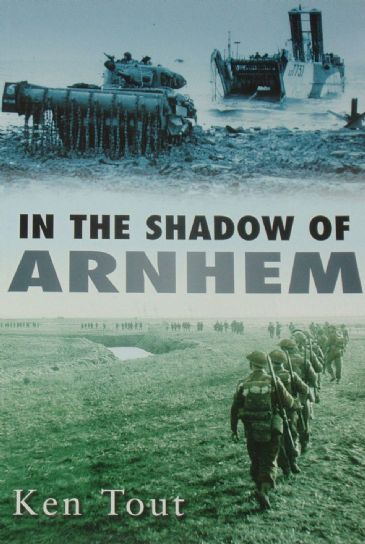 In the Shadow of Arnhem, by Ken Tout